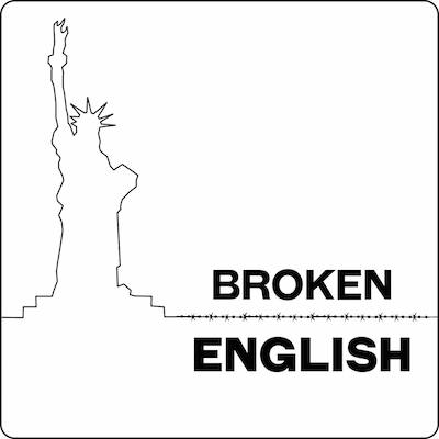 Broken English: Firsthand Immigration stories